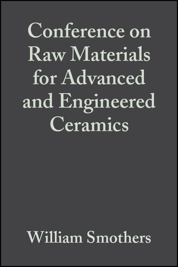 Conference on Raw Materials for Advanced and Engineered Ceramics, Volume 6, Issue 9/10 als eBook von - John Wiley & Sons