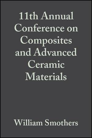 11th Annual Conference on Composites and Advanced Ceramic Materials, Volume 8, Issue 7/8 als eBook von - John Wiley & Sons