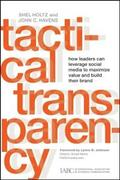 Shel Holtz;John C. Havens: Tactical Transparency
