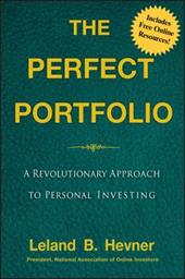 The Perfect Portfolio: A Revolutionary Approach to Personal Investing - Hevner, Leland B.