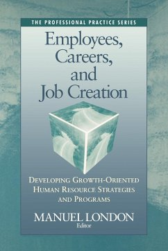 Employees, Careers, and Job Creation: Developing Growth-Oriented Human Resources Strategies and Programs - London, Manuel