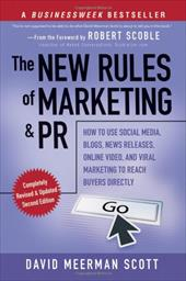 The New Rules of Marketing and PR: How to Use Social Media, Blogs, News Releases, Online Video, & Viral Marketing to Reach Buyers - Scott, David Meerman