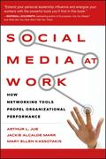 Arthur L. Jue;Jackie Alcalde Marr;Mary Ellen Kassotakis: Social Media at Work