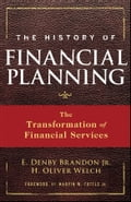The History of Financial Planning - E. Denby Brandon Jr., H. Oliver Welch, Marvin W. Tuttle Jr.