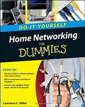 Home Networking Do-It-Yourself for Dummies - Holden, Greg / Miller, Lawrence C.