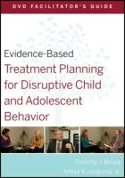 Evidence-Based Treatment Planning for Disruptive Child and Adolescent Behavior DVD Facilitator's Guide