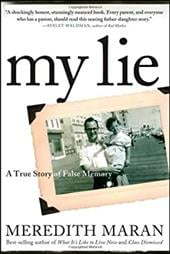 My Lie: A True Story of False Memory - Maran, Meredith
