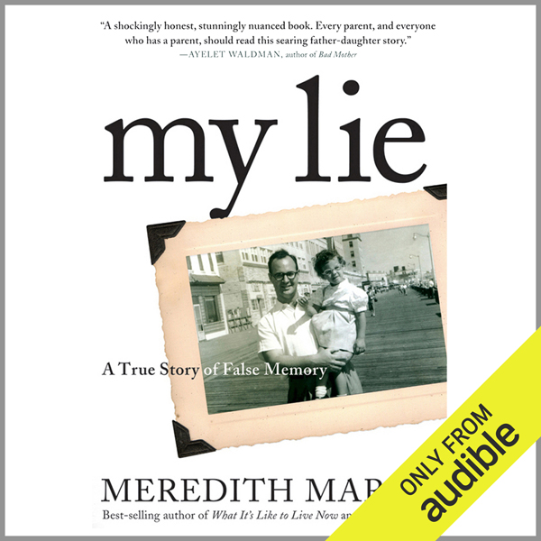 My Lie: A True Story of False Memory , Hörbuch, Digital, ungekürzt, 461min - Meredith Maran