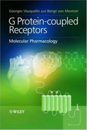 G Protein-Coupled Receptors: Molecular Pharmacology from Academic Concept to Pharmaceutical Research - Vauquelin, Georges / Mentzer, Bengt Von