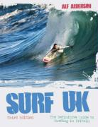 Surf UK: The Definitive Guide to Surfing in Britain