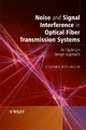 Noise and Signal Interference in Optical Fiber Transmission Systems - Stefano Bottacchi