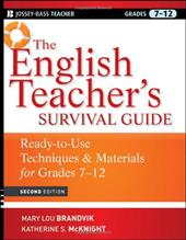 The English Teacher's Survival Guide: Ready-To-Use Techniques & Materials for Grades 7-12 - Brandvik, Mary Lou / McKnight, Katherine S.