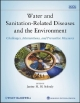 Water and Sanitation Related Diseases and the Environment - Janine M. H. Selendy
