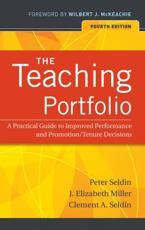 The Teaching Portfolio - Peter Seldin (author), J. Elizabeth Miller (author), Clement A. Seldin (author), Wilbert McKeachie (foreword)