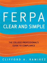 Ferpa Clear And Simple: The College Professional's Guide To Compliance - Clifford A. Ramirez