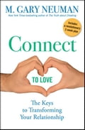Connect to Love: The Keys to Transforming Your Relationship - Neuman, M. Gary