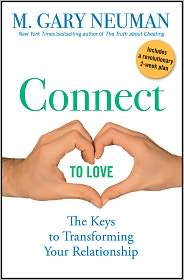 Connect to Love: The Keys to Transforming Your Relationship - M. Gary Neuman