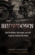 Showdown: How the Outlaws, Hells Angels and Cops Fought for Control of the Streets - Langton, Jerry