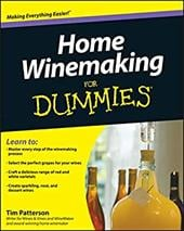 Home Winemaking for Dummies - Patterson, Tim