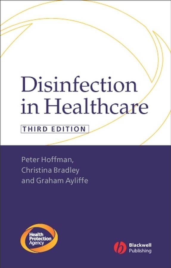 Disinfection in Healthcare als eBook von Peter Hoffman, Graham Ayliffe, Tine Bradley - John Wiley & Sons