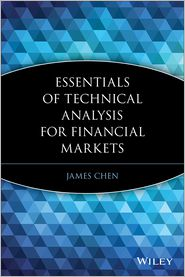 Essentials of Technical Analysis for Financial Markets - James Chen