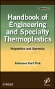 Handbook of Engineering and Specialty Thermoplastics - Johannes Karl Fink