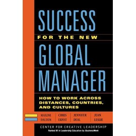 Success for the New Global Manager: How to Work Across Distances, Countries, and Cultures - Dalton