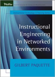 Instructional Engineering in Networked Environments - Gilbert Paquette
