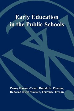 Early Education in the Public Schools: Lessons from a Comprehensive Birth-To-Kindergarten Program - Hauser-Cram Hauser-Cram, Penny Pierson, Donald E.