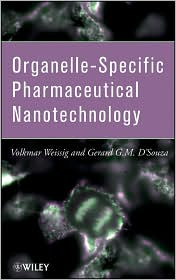 Organelle-Specific Pharmaceutical Nanotechnology - Volkmar Weissig, Gerard G. D'Souza