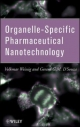 Organelle-Specific Pharmaceutical Nanotechnology - Volkmar Weissig; Gerard G. D'Souza