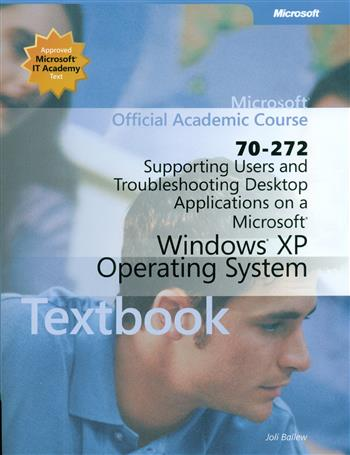 70-272: supporting users and troubleshooting desktop applica tions on a