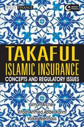 Takaful Islamic Insurance: Concepts and Regulatory Issues - Archer, Simon / Karim, Rifaat Ahmed Abdel / Nienhaus, Volker