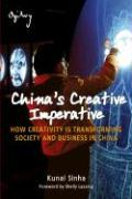 China's Creative Imperative: How Creativity Is Transforming Society and Business in China