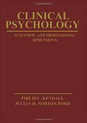 Clinical Psychology: Scientific and Professional Dimensions - Kendall, Philip C. / Norton-Ford, Julian D. / Kendall