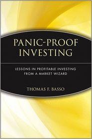 Panic-Proof Investing: Lessons in Profitable Investing from a Market Wizard - Thomas F. Basso
