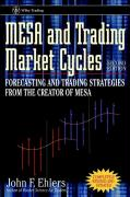 MESA and Trading Market Cycles: Forecasting and Trading Strategies from the Creator of Mesa