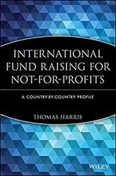 International Fund Raising for Not-For-Profits: A Country-By-Country Profile - Harris, Jules Ed. / Harris, Thomas S.