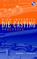 High Integrity Die Casting Processes - Edward J. Vinarcik