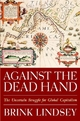 Against the Dead Hand - Brink Lindsey