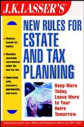J.K. Lasser`s New Rules for Estate and Tax Planning - Harold I. Apolinsky