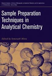 Sample Preparation Techniques in Analytical Chemistry - Mitra, Somenath