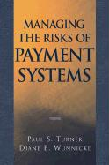Managing the Risks of Payment Systems