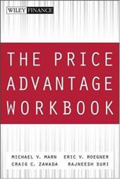 The Price Advantage Workbook: Step-By-Step Questions and Exercises to Help You Master the Price Advantage - Marn, Michael V. / Roegner, Eric V. / Zawada, Craig C.