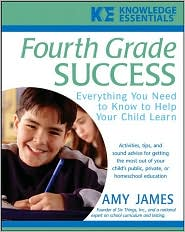 Fourth Grade Success: Everything You Need to Know to Help Your Child Learn - Amy James