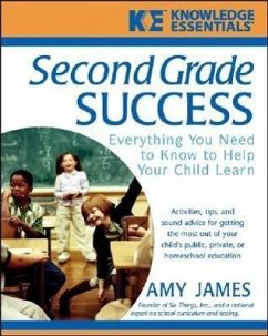 Second Grade Success: Everything You Need to Know to Help Your Child Learn - James, Alison
