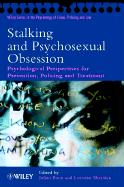 Stalking and Psychosexual Obsession: Psychological Perspectives on Prevention, Policing and Treatment