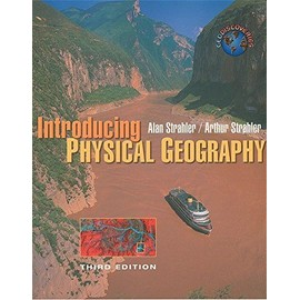 Introducing Physical Geography: World Student Edition - Alan H. Strahler
