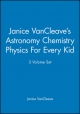 Janice VanCleave's Astronomy Chemistry Physics For Every Kid, 3 Volume Set - Janice VanCleave