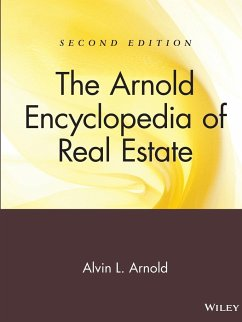 The Arnold Encyclopedia of Real Estate - Arnold, Alvin L. Arnold, Robert M. Arnold